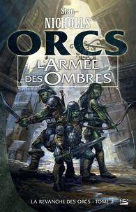 Stan Nicholls - La revanche des Orcs Tome 2 : L'Armée des ombres.