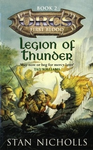 Stan Nicholls - Legion Of Thunder - Orcs: First Blood Book Two.