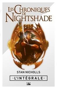 Stan Nicholls - Les chroniques de Nightshade Intégrale : Le Grimoire des ombres ; L'Ombre du sorcier ; L'Invasion des ombres.