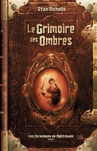 Stan Nicholls - Les chroniques de Nightshade Tome 1 : Le grimoire des ombres.