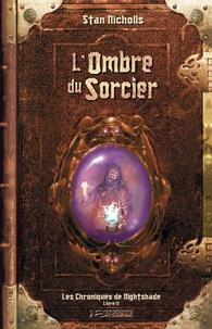 Stan Nicholls - Les chroniques de Nightshade Tome 2 : L'Ombre du Sorcier.