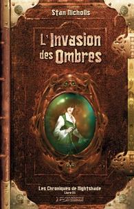 Stan Nicholls - Les chroniques de Nightshade Tome 3 : L'Invasion des ombres.