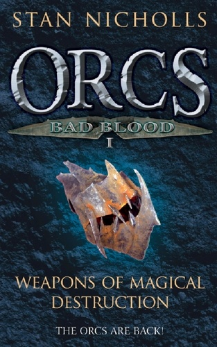 Orcs Bad Blood I. Weapons of Magical Destruction