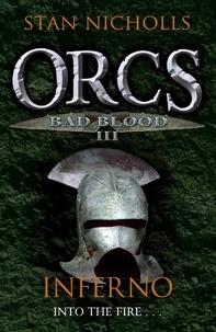 Stan Nicholls - Orcs Bad Blood III - Inferno.