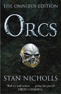 Stan Nicholls - Orcs Omnibus : Body of Lightning, Legion of Thunder, Warriors of the Tempest.