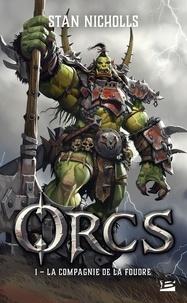 Stan Nicholls - Orcs Tome 1 : La Compagnie de la foudre.