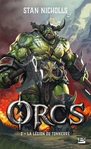 Stan Nicholls - Orcs Tome 2 : La Légion du tonnerre.