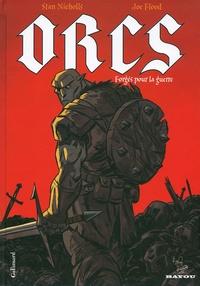 Stan Nicholls et Joe Flood - Orcs - Forgés pour la guerre.