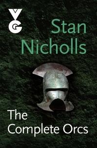 Stan Nicholls - The Complete Orcs.
