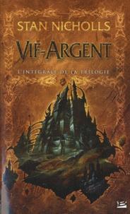 Stan Nicholls - Vif-Argent - L'Intégrale de la trilogie.