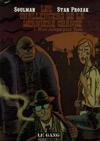 Stan Prozak et  Soulman - Les Challengers de la Dernière Chance Tome 1 : Mint Juleps pour tous.