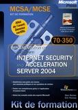 Stan Reimer et Orin Thomas - MCSA/MCSE kit de formation. Implémentation de Microsoft Internet Security and Acceleration server 2004 - Examen 70-350.