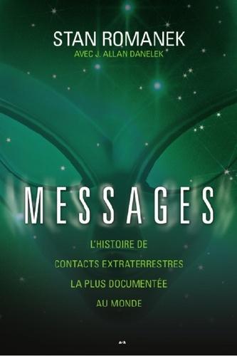 Messages - Stan Romanek, J. Allan Danelek - Format PDF - 9782896831531 - 15,99 €