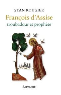 François d'Assise troubadour et prophète - Stan Rougier pdf epub