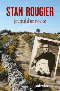 Stan Rougier - Journal d'un novice - Coeur à coeur avec Dieu au désert.