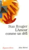 Stan Rougier - L'amour comme un défi.