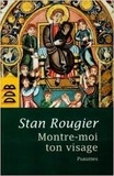Stan Rougier - Montre-moi ton visage ! - Variations sur les psaumes.