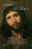 Stan Rougier et Corinne Prévost - Pour vous, qui suis-je ? - Regards sur Jésus.