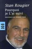 Stan Rougier - Pourquoi je L'ai suivi.