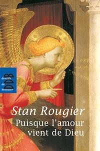 Stan Rougier - Puisque l'amour vient de Dieu.