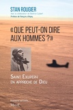 """Stan Rougier - """"Que peut-on dire aux hommes ?"""" - Saint-Exupéry en approche de Dieu."""