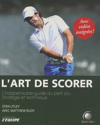 Stan Utley - L'art de scorer.