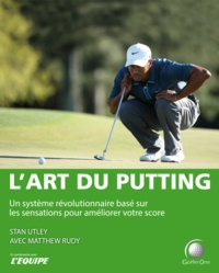 Stan Utley - L'art du putting.