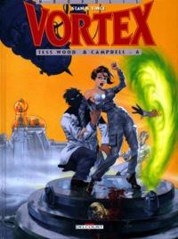 Stan et  Vince - Vortex-Tess Wood & Campbell Tome 6 : .