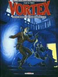 Stan et  Vince - Vortex-Tess Wood & Campbell Tome 7 : .
