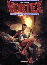 Stan et  Vince - Vortex-Tess Wood & Campbell Tome 8 : .