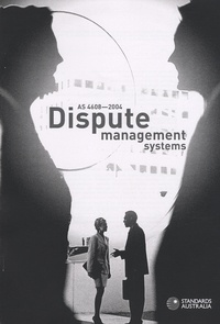 Standards Australia - Norme AS 4608-2004 - Dispute management systems.