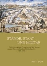 Stände, Staat und Militär - Versorgung und Finanzierung der Armee in den Österreichischen Niederlanden 1715-1795.