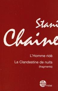 Stani Chaine - L'Homme ridé ; La Clandestine de nuits (fragments).