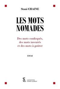 Stani Chaine - Les mots nomades.