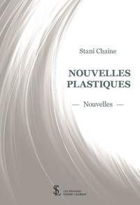 Stani Chaine - Nouvelles plastiques.