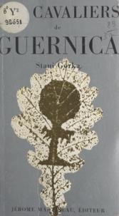 Stani Gorka - Les cavaliers de Guernica.