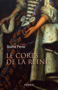 Stanis Perez - Le corps de la reine - Engendrer le Prince, d'Isabelle de Hainaut à Marie-Amélie de Bourbon-Sicile.