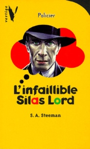 Stanislas-André Steeman - L'infaillible Silas Lord.