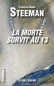 Stanislas-André Steeman - La Morte survit au 13.
