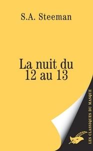 Stanislas-André Steeman - La Nuit du 12 au 13.