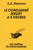 Stanislas-André Steeman - Le Condamné meurt à 5 heures.