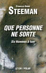 Stanislas-André Steeman - Que personne ne sorte - (Six hommes à tuer).