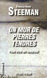 Stanislas-André Steeman - Un Mur de pierres tendres - (Peut-être un vendredi).