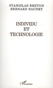 Stanislas Breton et Bernard Baudry - Individu et technologie.