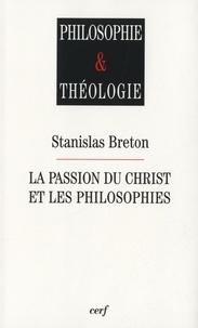 Stanislas Breton - La Passion du Christ et les philosophies.