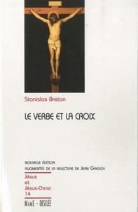 Stanislas Breton - Le Verbe et la Croix.