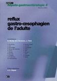 Stanislas Bruley des Varannes et Jan Tack - Reflux gastro-oesophagien de l'adulte.