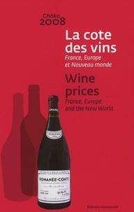 Stanislas Choko et Marc-Henri Choko - La cote des vins - France, Europe et Nouveau monde.
