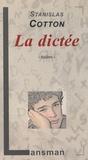 Stanislas Cotton - La dictée.