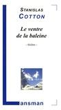 Stanislas Cotton - Le ventre de la baleine.
